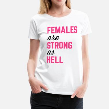 Funny Gym Quotes Females Strong Hell Gym Quote - Women's Premium T-Shirt