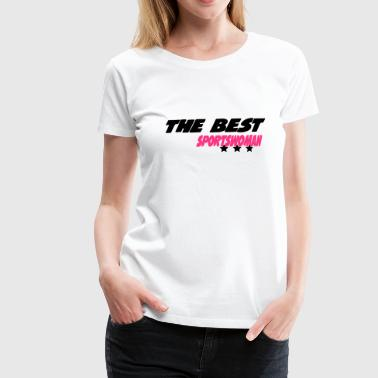 The best sportswoman - Women's Premium T-Shirt