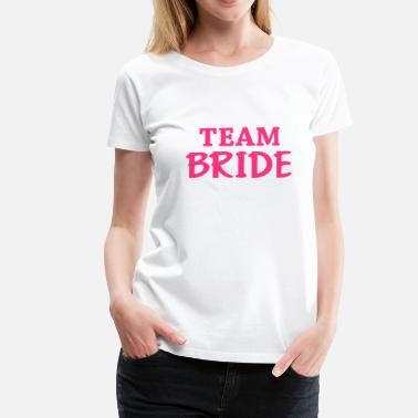 Team Team Bride - Premium-T-shirt dam