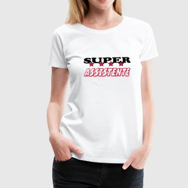 Super assistente - Dame premium T-shirt
