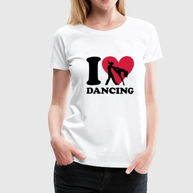 I love Dancing - Dame premium T-shirt