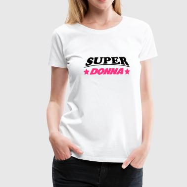 Super donna - Premium T-skjorte for kvinner