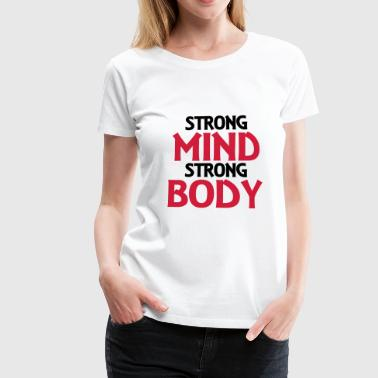 Strong Mind - Strong Body - Camiseta premium mujer