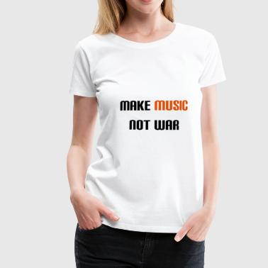 Make Music Not War (V) - Women's Premium T-Shirt