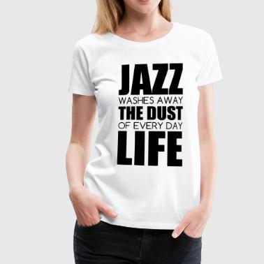 Jazz - Music - Blues - Funk - Jazzman - Groove - T-shirt Premium Femme