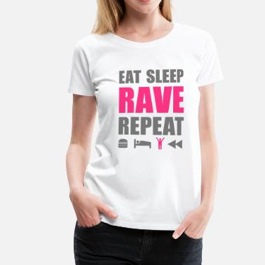 Eat Sleep Rave Repeat Eat Sleep Rave Repeat Clubbing Spruch Symbole - Frauen Premium T-Shirt