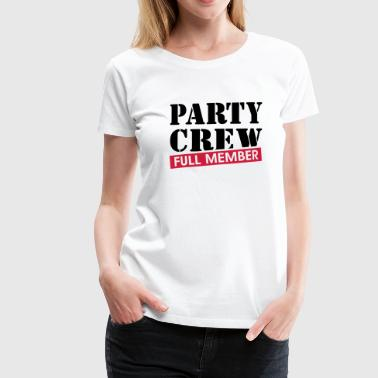 Party Crew full member Grappig drinking team  - Vrouwen Premium T-shirt