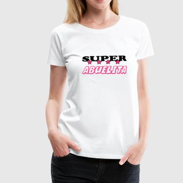 Super abuelita - Women's Premium T-Shirt