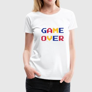Game Over / Geek / Gaming / Gamer / Gamer / Player - T-shirt Premium Femme
