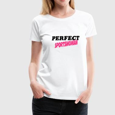 Perfect sportswoman - Women's Premium T-Shirt