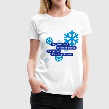 Snowy Day | Day Of Snow - Women's Premium T-Shirt