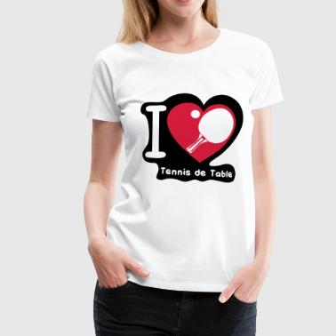 love coeur heart pingpong tennistable4 - T-shirt Premium Femme