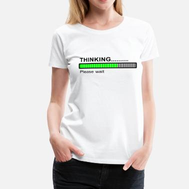 Please Thinking... - Frauen Premium T-Shirt