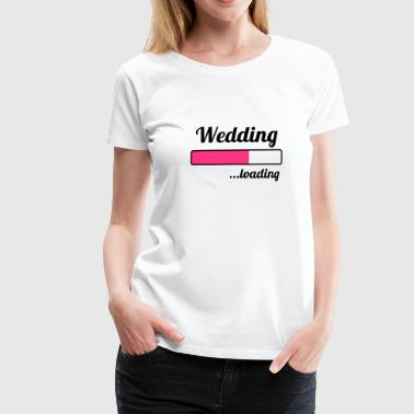 Wedding ...loading - Women's Premium T-Shirt