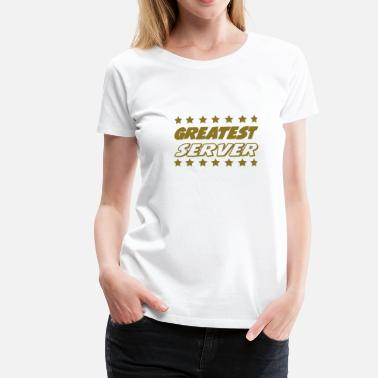 Server Greatest server - Vrouwen Premium T-shirt