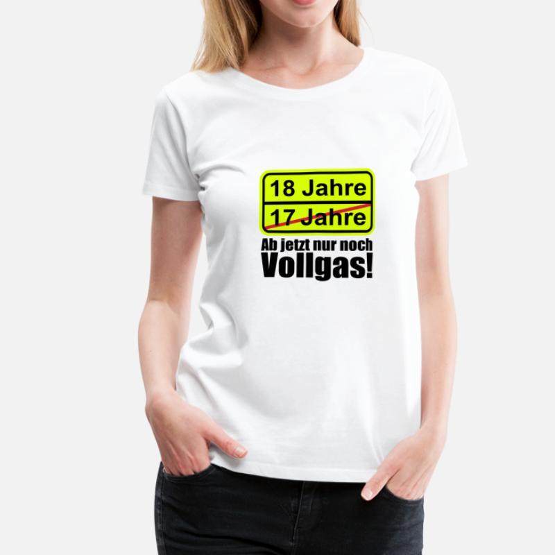 Suchbegriff 18 Jahre Lustig T Shirts Online Bestellen Spreadshirt