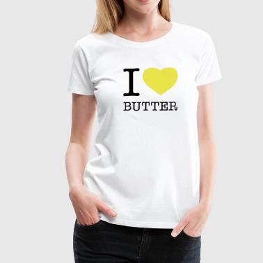 I LOVE BUTTER - Premium-T-shirt dam