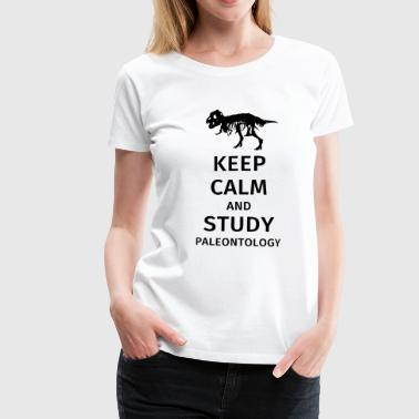 Keep calm and study paleontology - Frauen Premium T-Shirt