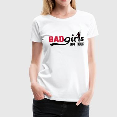 Bad girls on tour - Vrouwen Premium T-shirt
