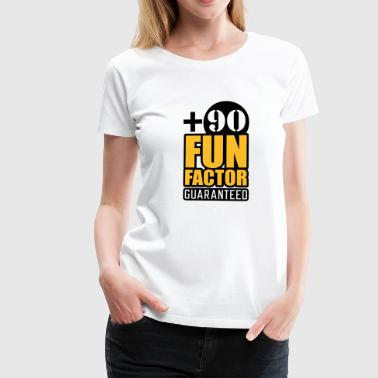 Fun Factor 90 - guaranteed - Frauen Premium T-Shirt