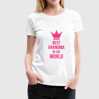Best Grandma in the world ! - Vrouwen Premium T-shirt