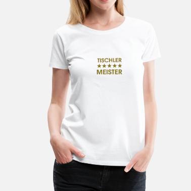 Suchbegriff Meister Tischler T Shirts Online Bestellen Spreadshirt