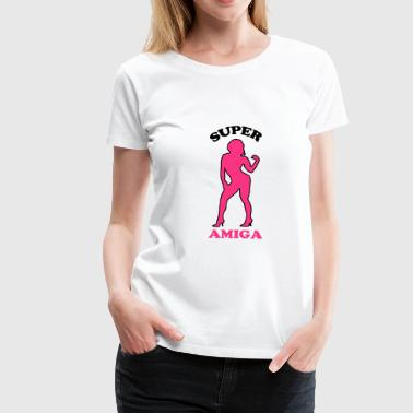 Super amiga - Women's Premium T-Shirt