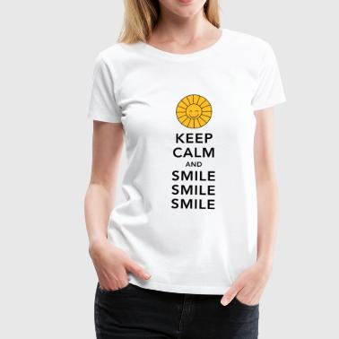 Keep calm and smile smile smile sunny summer sun - Maglietta Premium da donna