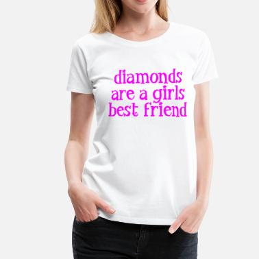 Diamonds diamonds are a girls best friend - Women's Premium T-Shirt