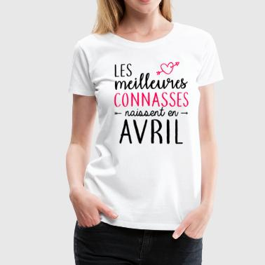 Connasses Avril - T-shirt Premium Femme