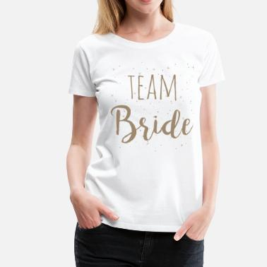 Team Bride Team Bride - Premium T-skjorte for kvinner