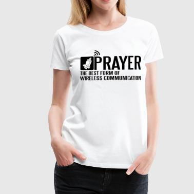 Prayer - the best wireless communication - Women's Premium T-Shirt