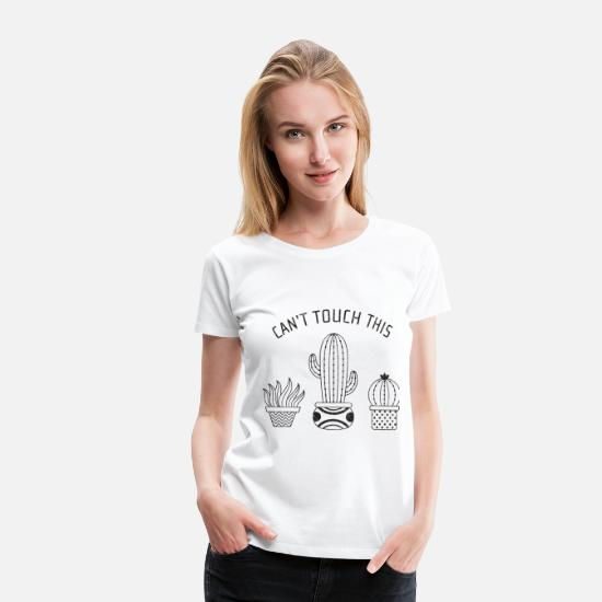 Geek T-Shirts - Can't Touch This | Cool Cactus Design - Women's Premium T-Shirt white