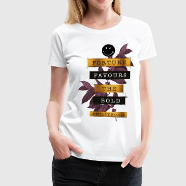 SmileyWorld Fortune Favours The Bold - Frauen Premium T-Shirt