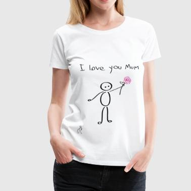 Stickman - I love you mum - Mother's Day - Día de la Madre - Camiseta premium mujer