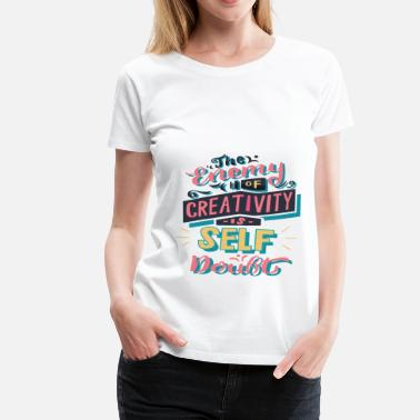 Kreativitet kreativitet - Premium-T-shirt dam