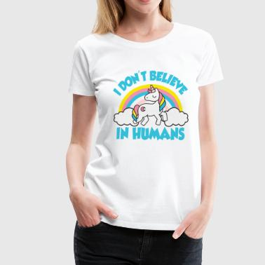 Unicornio Einhorn: I don't believe in humans - Camiseta premium mujer