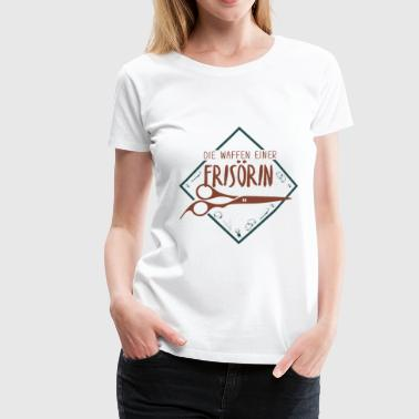 Weapons of a woman and hairdresser hairdresser - Women's Premium T-Shirt