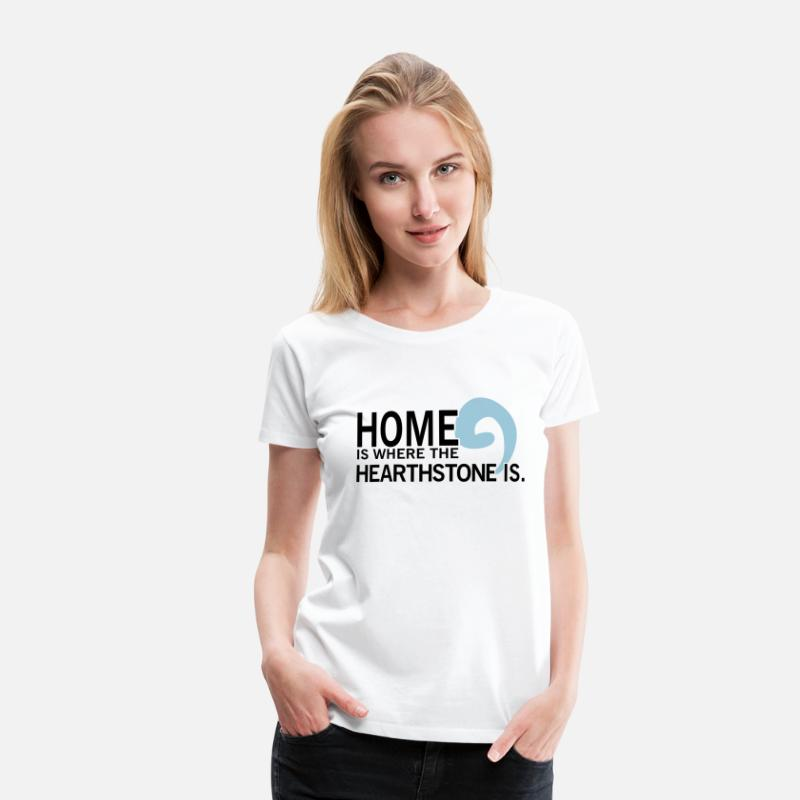 Rpg T-Shirts - Home is where the hearthstone is T-Shirts - Women's Premium T-Shirt white