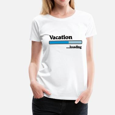 Family Vacation Vacation loading - Camiseta premium mujer