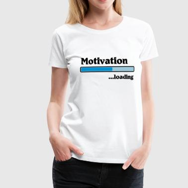 Motivation loading - Vrouwen Premium T-shirt