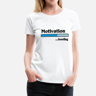 Motivation loading - Maglietta premium donna