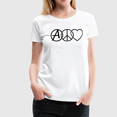 PEACE LOVE & ANARCHY - T-shirt Premium Femme