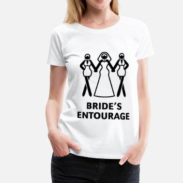 Brides Bride's Entourage (Hen Night / Bachelorette Party) - Women's Premium T-Shirt