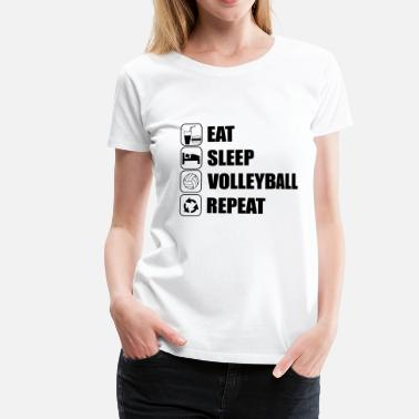 Volleyball Eat Sleep Volleyball Repe - Vrouwen Premium T-shirt