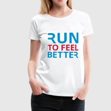 Ultrarunning Run To Feel Better - Women's Premium T-Shirt