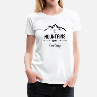 Mountain Calls Mountains are calling - the mountain is calling - Women's Premium T-Shirt
