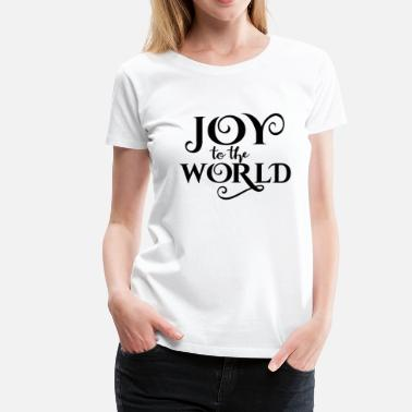 Joy Joy Christmas time World Happy Christmas Eve - Women's Premium T-Shirt