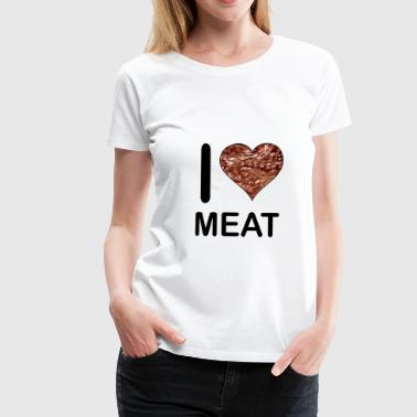 I Love Meat - Frauen Premium T-Shirt