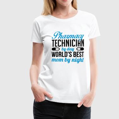 Pharmacy technician by day. Best mom by night - Dame premium T-shirt